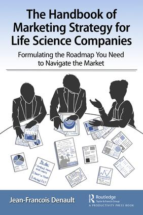 The Handbook of Marketing Strategy for Life Science Companies: Formulating the Roadmap You Need to Navigate the Market, 1st Edition (Paperback) book cover
