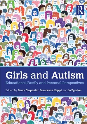 Girls and Autism: Educational, Family and Personal Perspectives, 1st Edition (Paperback) book cover