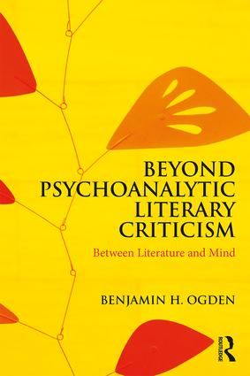 Beyond Psychoanalytic Literary Criticism: Between Literature and Mind, 1st Edition (Paperback) book cover