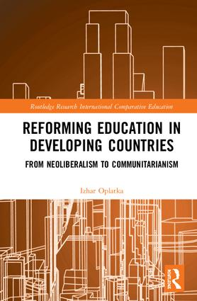 Reforming Education in Developing Countries: From Neoliberalism to Communitarianism book cover