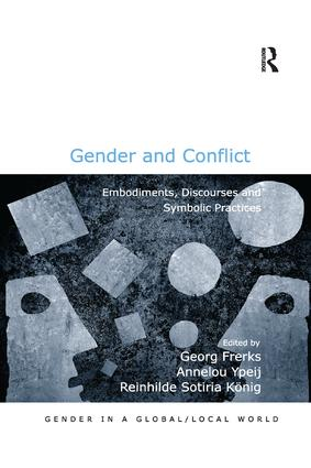 Gender and Conflict: Embodiments, Discourses and Symbolic Practices book cover