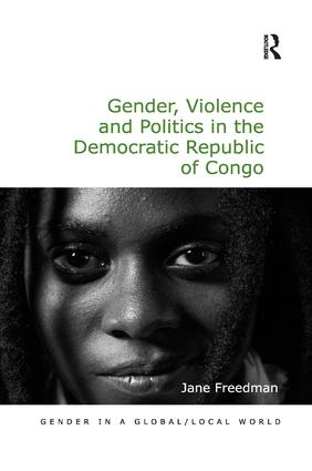 Gender, Violence and Politics in the Democratic Republic of Congo: 1st Edition (Paperback) book cover