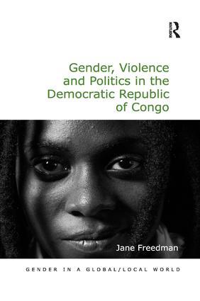 Gender, Violence and Politics in the Democratic Republic of Congo book cover