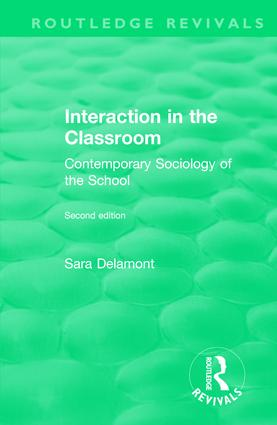 Interaction in the Classroom: Contemporary Sociology of the School, 1st Edition (Hardback) book cover