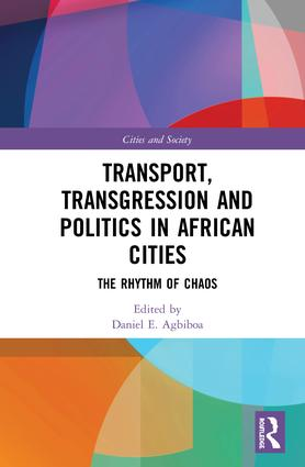 Transport, Transgression and Politics in African Cities: The Rhythm of Chaos book cover