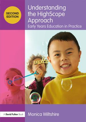 Understanding the HighScope Approach: Early Years Education in Practice book cover