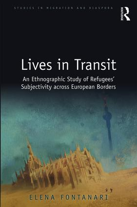 Lives in Transit: An Ethnographic Study of Refugees' Subjectivity across European Borders, 1st Edition (Hardback) book cover