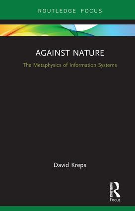 Against Nature: The Metaphysics of Information Systems, 1st Edition (Hardback) book cover
