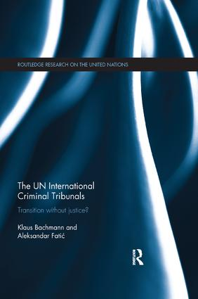 The UN International Criminal Tribunals: Transition without Justice? book cover