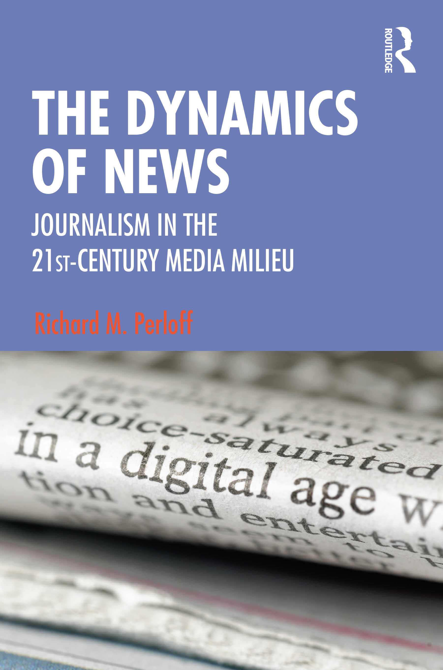 The Dynamics of News: Journalism in the 21st-Century Media Milieu book cover