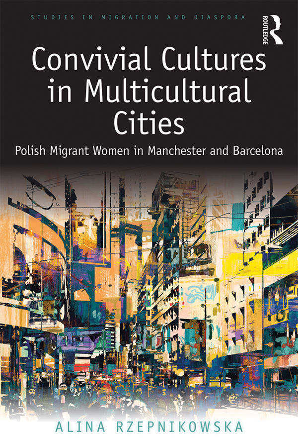 Convivial Cultures in Multicultural Cities: Polish Migrant Women in Manchester and Barcelona book cover