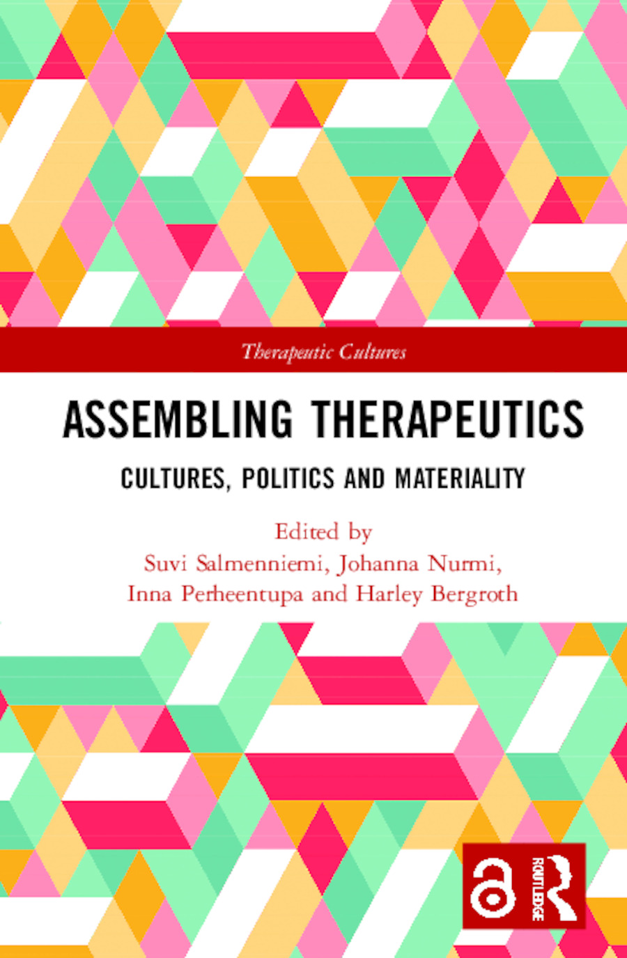 Assembling Therapeutics (Open Access): Cultures, Politics and Materiality, 1st Edition (Hardback) book cover