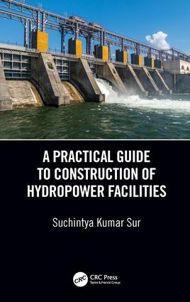 A Practical Guide to Construction of Hydropower Facilities: 1st Edition (Hardback) book cover
