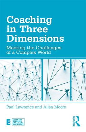 Coaching in Three Dimensions: Meeting the Challenges of a Complex World, 1st Edition (Paperback) book cover
