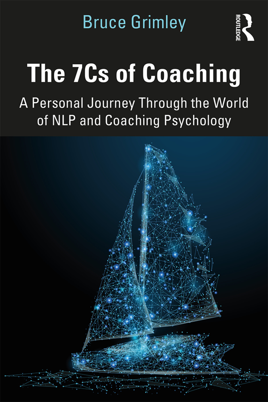The 7Cs of Coaching: A Personal Journey Through the World of NLP and Coaching Psychology, 1st Edition (Paperback) book cover