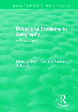 Routledge Revivals: Behavioral Problems in Geography (1969): A Symposium, 1st Edition (Hardback) book cover