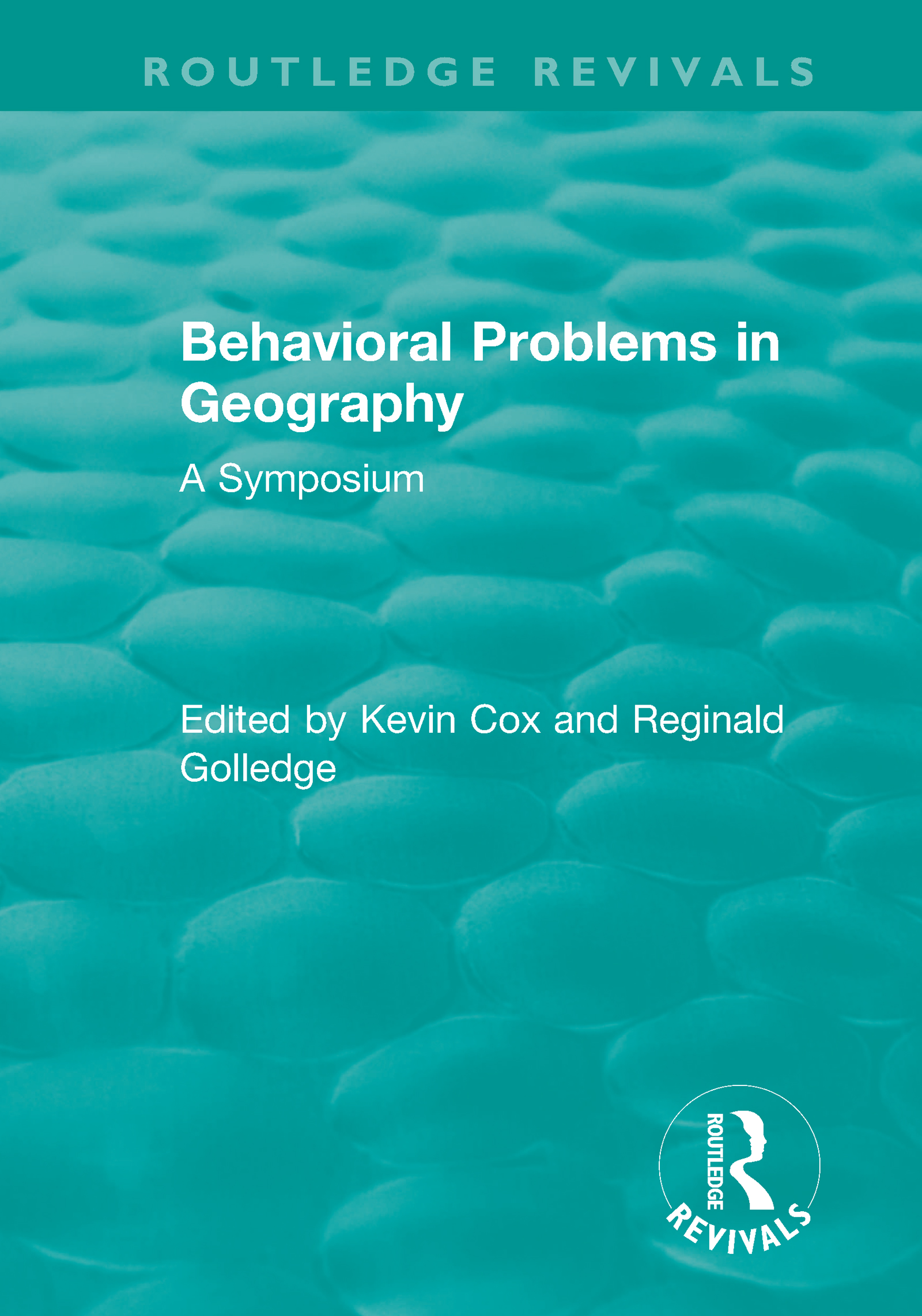 Routledge Revivals: Behavioral Problems in Geography (1969): A Symposium book cover