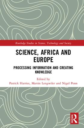 Science, Africa and Europe: Processing Information and Creating Knowledge, 1st Edition (Hardback) book cover