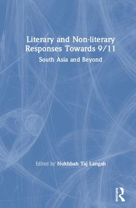 Literary and Non-literary Responses Towards 9/11: South Asia and Beyond book cover