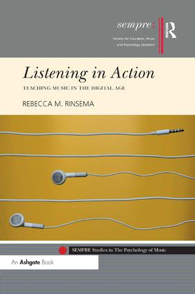 Listening in Action: Teaching Music in the Digital Age, 1st Edition (Paperback) book cover
