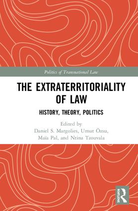 The Extraterritoriality of Law: History, Theory, Politics book cover