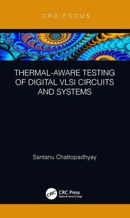 Thermal-Aware Testing of Digital VLSI Circuits and Systems: 1st Edition (Hardback) book cover