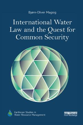 International Water Law and the Quest for Common Security: 1st Edition (Paperback) book cover