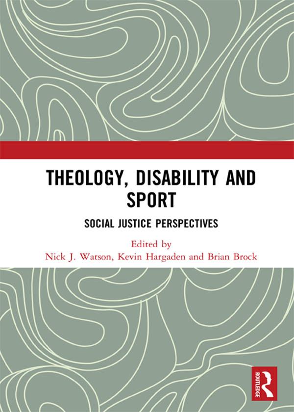 Theology, Disability and Sport: Social Justice Perspectives (Hardback) book cover