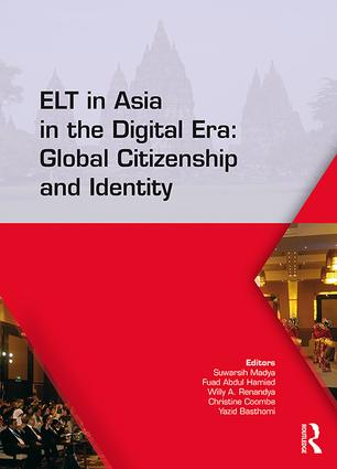 ELT in Asia in the Digital Era: Global Citizenship and Identity: Proceedings of the 15th Asia TEFL and 64th TEFLIN International Conference on English Language Teaching, July 13-15, 2017, Yogyakarta, Indonesia, 1st Edition (Hardback) book cover