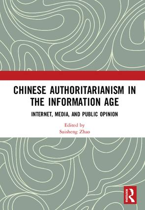 Chinese Authoritarianism in the Information Age: Internet, Media, and Public Opinion, 1st Edition (Hardback) book cover