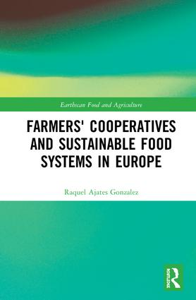 Farmers' Cooperatives and Sustainable Food Systems in Europe: 1st Edition (Hardback) book cover