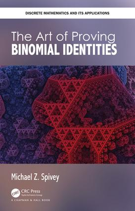 The Art of Proving Binomial Identities: 1st Edition (Hardback) book cover