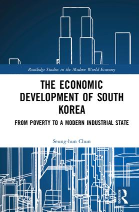 The Economic Development of South Korea: From Poverty to a Modern Industrial State, 1st Edition (Paperback) book cover