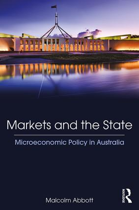 Markets and the State: Microeconomic Policy in Australia book cover