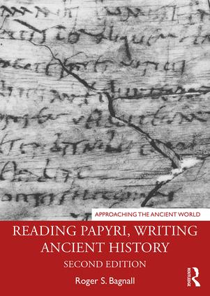 Reading Papyri, Writing Ancient History: 2nd Edition (Paperback) book cover