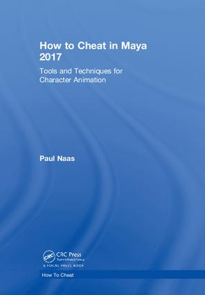 How to Cheat in Maya 2017: Tools and Techniques for Character Animation, 1st Edition (Hardback) book cover