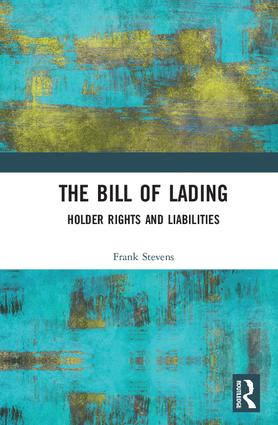 The Bill of Lading: Holder Rights and Liabilities, 1st Edition (Hardback) book cover