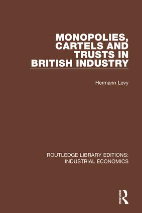 Monopolies, Cartels and Trusts in British Industry book cover