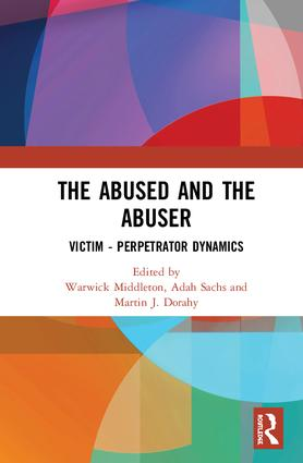 The Abused and the Abuser: Victim–Perpetrator Dynamics, 1st Edition (Hardback) book cover