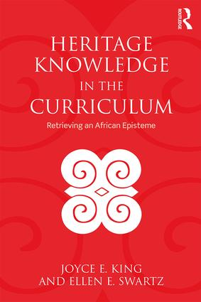 Heritage Knowledge in the Curriculum: Retrieving an African Episteme, 1st Edition (Paperback) book cover