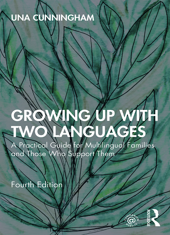 Growing Up with Two Languages: A Practical Guide for Multilingual Families and Those Who Support Them, 4th Edition (Hardback) book cover