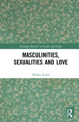 Masculinities, Sexualities and Love book cover