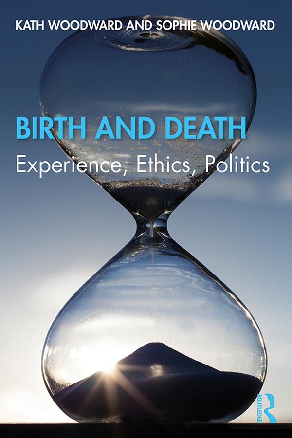 Birth and Death: Experience, Ethics, Politics book cover