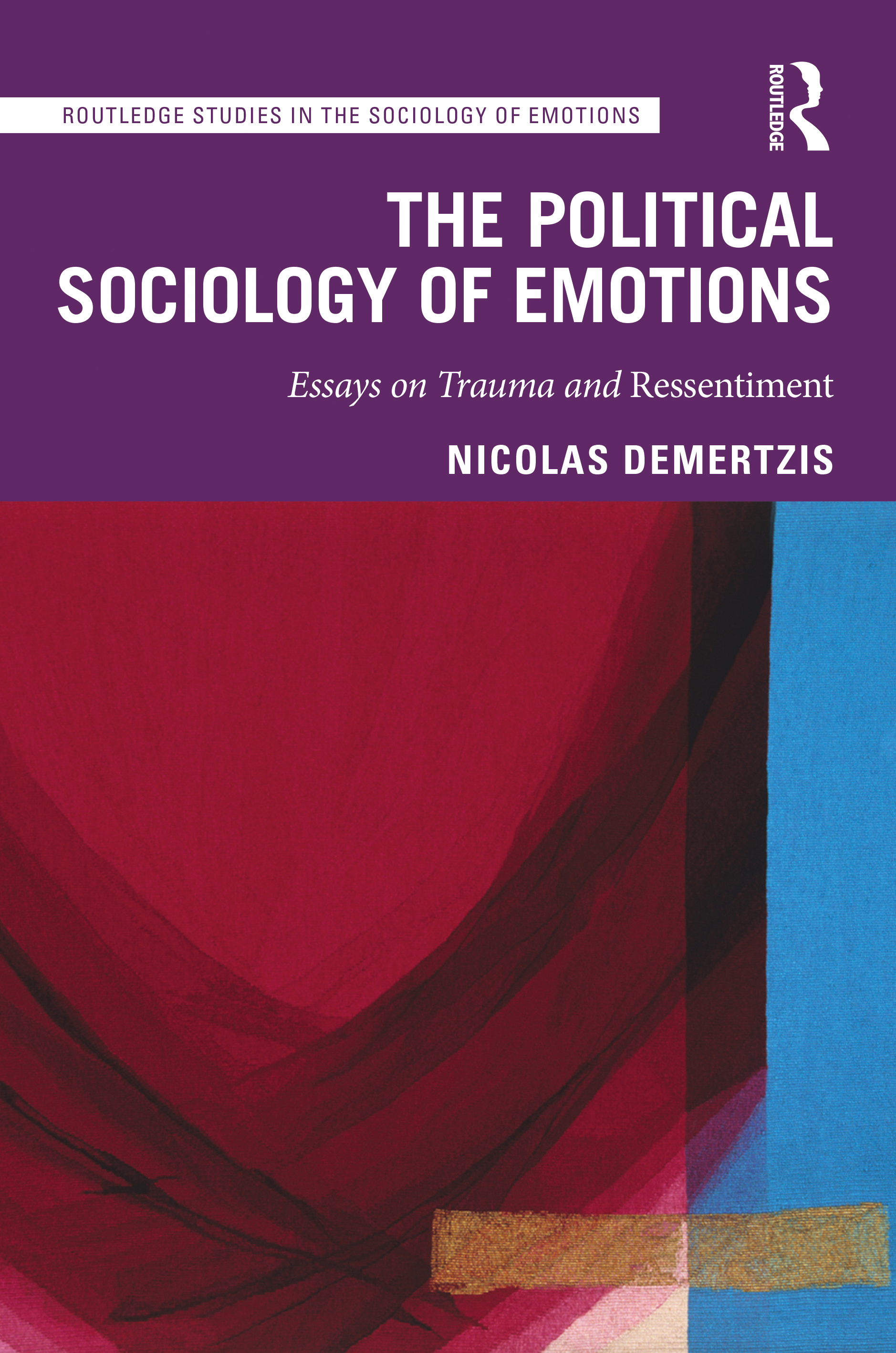 The Political Sociology of Emotions: Essays on Trauma and Ressentiment book cover
