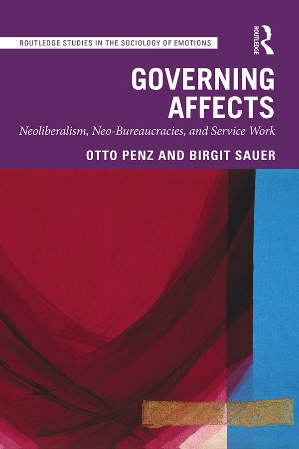 Governing Affects: Neo-Liberalism, Neo-Bureaucracies, and Service Work, 1st Edition (Hardback) book cover