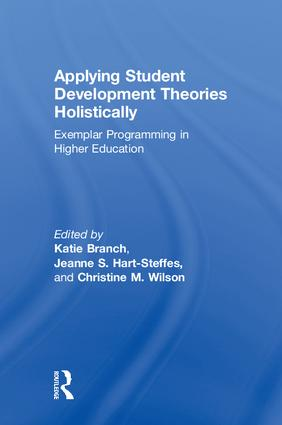 Applying Student Development Theories Holistically: Exemplar Programming in Higher Education book cover