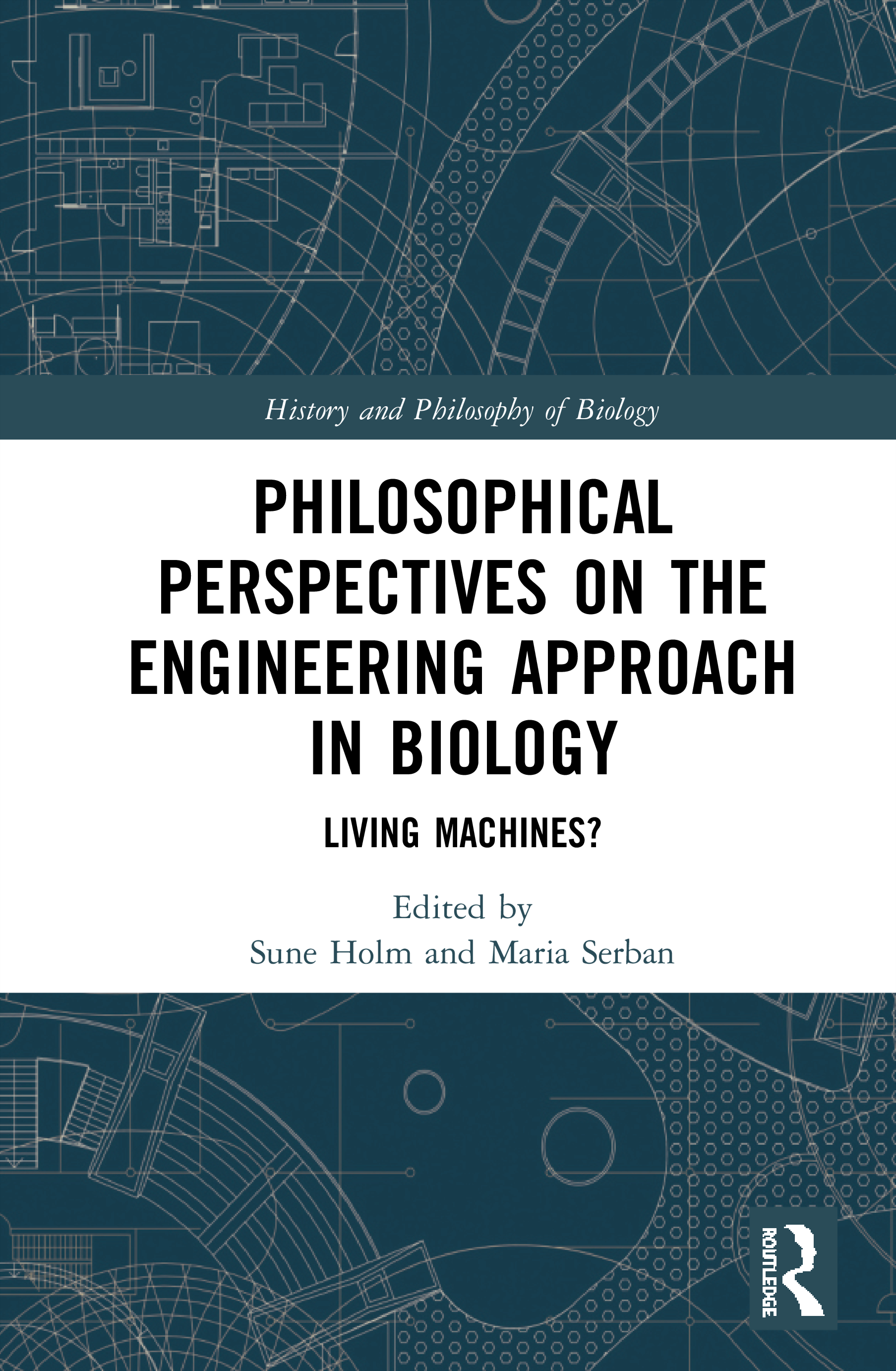 Philosophical Perspectives on the Engineering Approach in Biology: Living Machines?, 1st Edition (Hardback) book cover