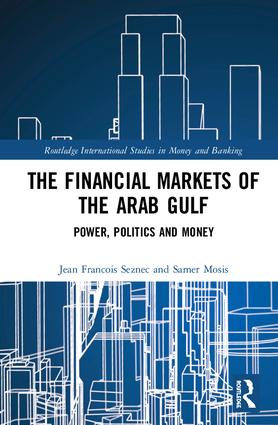 The Financial Markets of the Arab Gulf: Power, Politics and Money book cover
