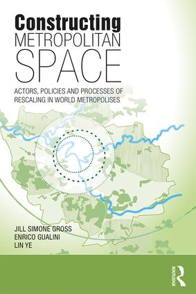 Constructing Metropolitan Space: Actors, Policies and Processes of Rescaling in World Metropolises book cover