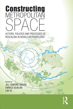 Constructing Metropolitan Space: Actors, Policies and Processes of Rescaling in World Metropolises, 1st Edition (Paperback) book cover